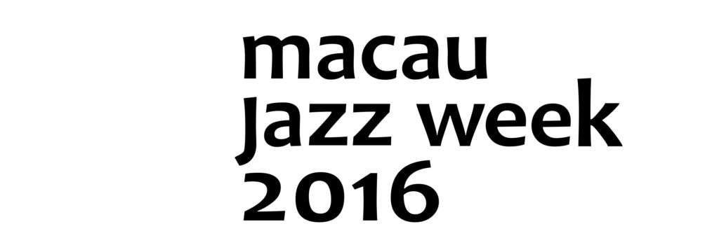 Poster promoting Macau Jazz Week 2016