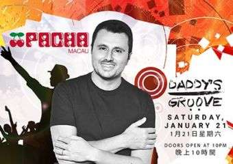 Daddy's Groove at Pacha Macau