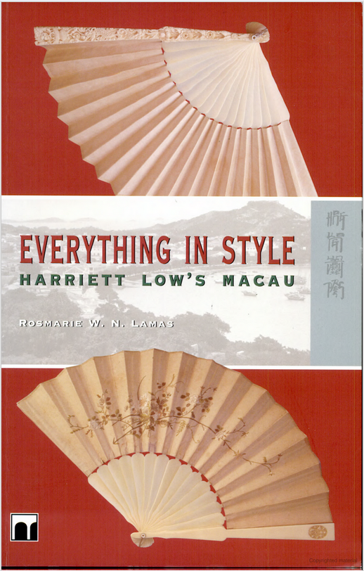 "Front cover of the book ""Everything in Style: 'Harriett Low's Macau'"" by Rosmarie W. N. Lamas"