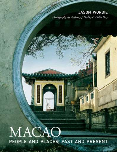 Books about Macau Macao—People and Places, Past and Present by Jason Wordie