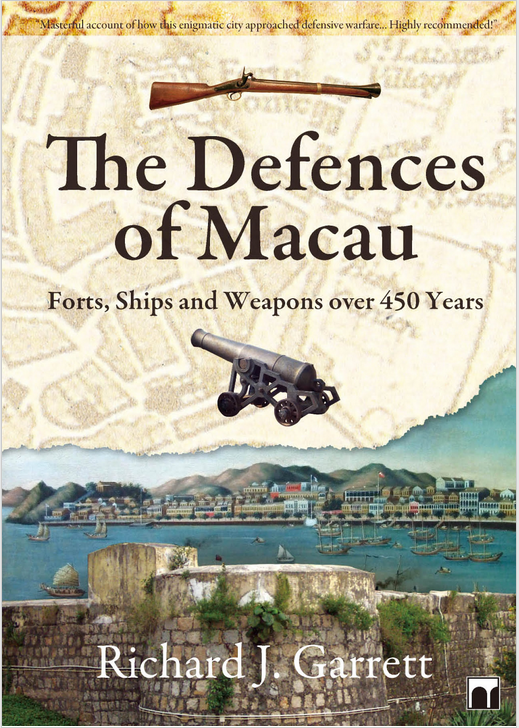 "Front cover of the book ""The Defences of Macau"" by Richard J Garrett"