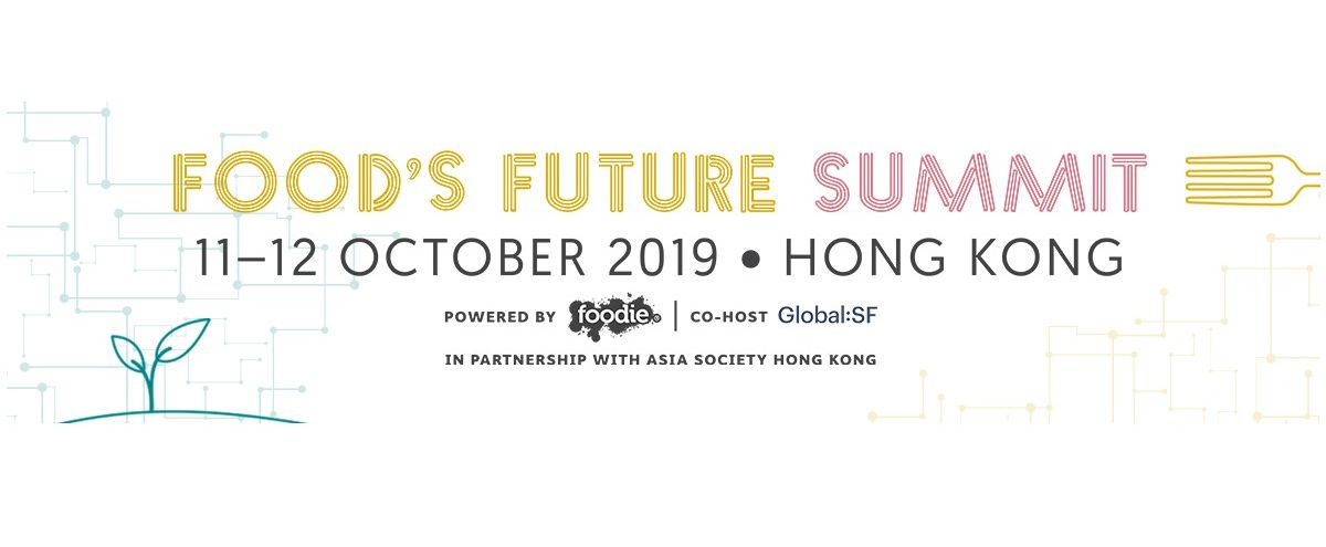 Foods future summit 2019 hong kong