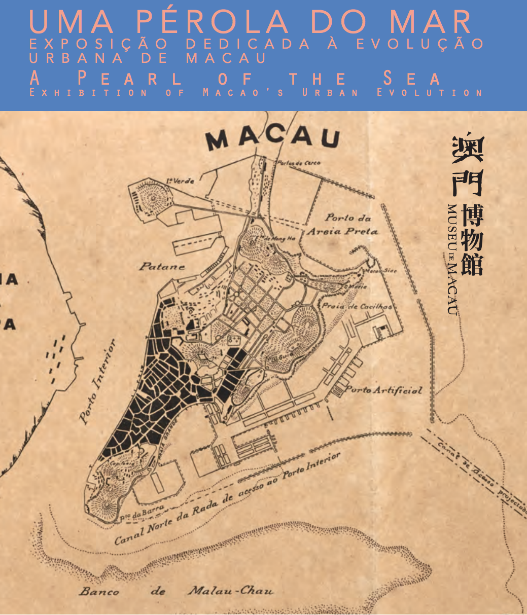 A Pearl of the Sea — Exhibition of Macaos Urban Evolution