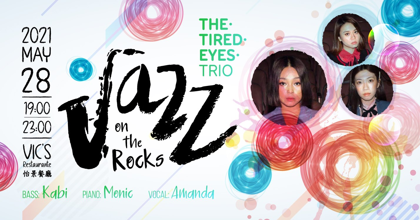 The Tired Eyes Jazz Concert at Vics Restaurant Poster this weekend macau